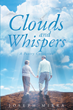 "Author Joseph Mirra's Newly Released ""Clouds and Whispers"" is an Uplifting Journey of Poetic Inspiration"