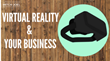 How to Grow a Business with Virtual Reality: Shweiki Media Printing Company Presents a New Webinar Featuring Expert Strategies for Implementing AR and VR