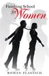 Roman Plastich launches marketing campaign for 'Finishing School for Women'