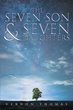 "Author Vernon Alvin Thomas's Newly Released ""The Seven Son & Seven Daughters"" is an Inspiring Story from a Past Era"