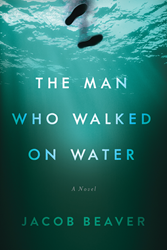 Jacob Beaver's The Man Who Walked on Water