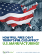 MFG.com Releases Report Assessing the Expected Impact of President-Elect Trump's Policies on U.S. Manufacturing