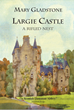 Largie Castle, a rifled nest, by Mary Gladstone