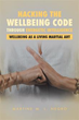 'Hacking the Wellbeing Code through Energetic Intelligence' Encourages Listening to One's Body