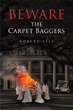 "Robert Sell's New Book ""Beware the Carpet Baggers"" is an Emotional, Page-turner that Delves into the Psyche and Mystery of War, Racism and Equality."