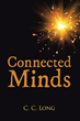 C. C. Long Announces Release of 'Connected Minds'