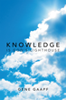 "Author Gene Gaapf's Newly Released ""Knowledge is God's Lighthouse"" is a Touching Compilation of Daily Devotionals Told Through Eloquent and Sublime Poetry"