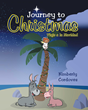 "Author Kimberly Cordoves's Newly Released ""Journey to Christmas"" is a Delightful, Dual-lingual Children's Story That Follows Two Different Characters at Christmastime"
