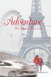 "Author Nancy Storment's Newly Released ""Adventure: No More, Please!"" Is An Adventure Like No Other"