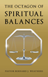 """Author Pastor Bernard J. Weathers's Newly Released """"The Octagon Of Spiritual Balances"""" Is A Guide To Spiritual Balance And Enlightenment."""