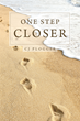 """Author CJ Plogger's Newly Released """"One Step Closer"""" is Life Changing."""