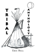 """Eric Bell's new book """"Tribal Anthology"""" is a suspenseful, enlightening page-turner that delves into the psyche of fear and the significance of ancestry."""