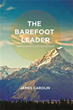 James Carolin Examines Qualities of 'The Barefoot Leader'
