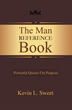 """Kevin L. Sweet's New Book """"The Man Reference Book"""" is a Thoughtful Assemblage of Quotes and Short Passages for Inspiration and Growth"""