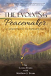 """The Evolving Peacemaker,"" a New Book by Leona and Matthew J. Evans"
