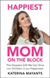 'Happiest Mom On The Block' Shares One Woman's Struggle With Parenting, Marriage And Life's Purpose