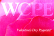WCPE FM Offers Valentine Request Day