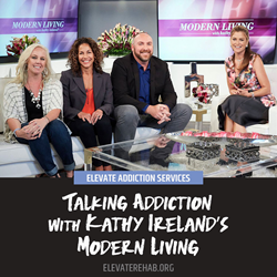 Elevate Addiction Services Featured on 'Modern Living with Kathy Ireland'