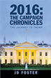 JD Foster Examines '2016: The Campaign Chronicles'