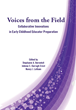 IERC at SIUE Publishes Voices from the Field: Collaborative Innovations in Early Childhood Educator Preparation