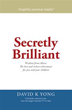 David K Yong Leads Way to Becoming 'Secretly Brilliant'