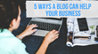 5 Ways a Blog Can Make Your Business Better: Shweiki Media Presents a New Webinar Featuring the Benefits of Blogging and Ways to Do it Successfully