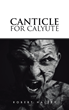 New Marketing Campaign Sets for 'Canticle for Calyute'