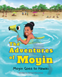 "Teresa Olorunlowo's newly released ""The Adventures of Moyin: Moyin Goes to Hawaii"" is a Beautiful Children's Story of an Alaskan Girl Who Dreams of Warm Sandy Beaches"