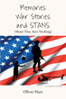 "Author Oliver Hurt's Newly Released ""Memories, War Stories, and STANS (Shoot That Ain't Nothing)"" is an Insightful Memoir from an Army Counterintelligence Officer."