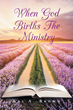 "Author Kai A. Brown's Newly Released ""When God Births The Ministry"" is Personal and Empowering."
