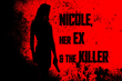 Nicole, her Ex & the Killer - the horror movie exploring family, exes....and revenge