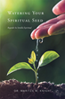 "Author Dr. Maritza M. Knight's Newly Released ""Watering Your Spiritual Seed"" is a Bilingual Book to Aid in Dealing with Loss and Suffering Through with the Help of God."