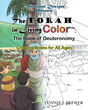 "Connie J. Brewer's newly released ""The Torah in Living Color: The Book of Deuteronomy"" is a coloring book based on Biblical stories, sure to enchant children of all ages."