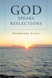 "Author Cleopatra Lytle's Newly Released ""God Speaks Reflections"" Educates and Heals."