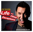 "Acclaimed One-Man Show ""LIFE AND OTHER DECEPTIONS"" Returns to Two Roads Theater February 18"