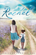 "Author Adrienne Johnson-Lee's Newly Released ""Rachel"" is Heart-Warming and Inspiring"