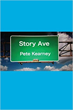 Boulevard Books is Proud to Publish STORY AVE by Author and Raconteur Pete Kearney
