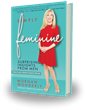 New Book Reveals What Men Think, and Miss, About Women's Femininity: Simply Feminine by Morgan Wonderly