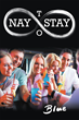 "Blue's New Book ""Nay to Stay"" is an Inspiring and Uplifting Journey of Success, Happiness and Fortune"