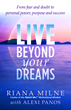LIVE Beyond Your Dreams addresses how to overcome difficult life transitions through developing a positive, conscious mind-set and way of living.