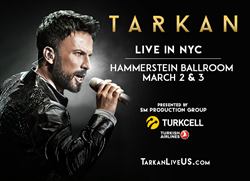 Tarkan US Tour March 2 & 3 NYC and March 5 LA