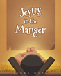 "Linda Ward's newly released ""Jesus in the Manger"" is a beautifully illustrated children's story that depicts the events leading up to, and including, the birth of Jesus."