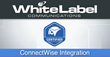 White Label Communications, ConnectWise Successfull Software Partnership