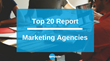 Top 20 Marketing Agencies Report on Agency Spotter