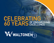 Waltonen Celebrates 60 Years of Engineering Excellence