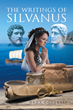 """Author Dana George Cottrell's Newly Released """"The Writings Of Silvanus"""" is a Journey into Ancient Phoenicia and Greece."""