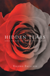 "Author Valerie Faulckes's New Book ""Hidden Tears: The Perfect Relationship"" is a Cautionary Tale with a Surprising Twist, About the Toll that Abuse can Take on a Person."