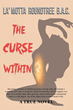 "Author La' Motta Roundtree's New Book ""The Curse Within"" is An Intense and Vivid Story Creating a Platform to Look At the Issue of Women Being Created Similarly to Men"