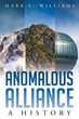 "Author Mark L. Williams's new book ""Anomalous Alliance: A History"" is A Tale of International Intrigue, and The Struggles of Domesticity"