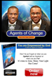 Kay and Olu Taiwo are the authors of Agents of Change. They are speakers, pharmacists, and conduct Vision, Identity, and Purpose seminars. Their TV show, Vision Guided Life can be viewed nationwide.